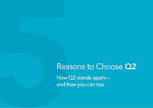 5 Reasons to Choose Q2