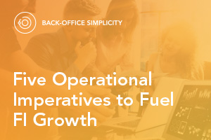 Five Operational Imperatives to Fuel FI Growth