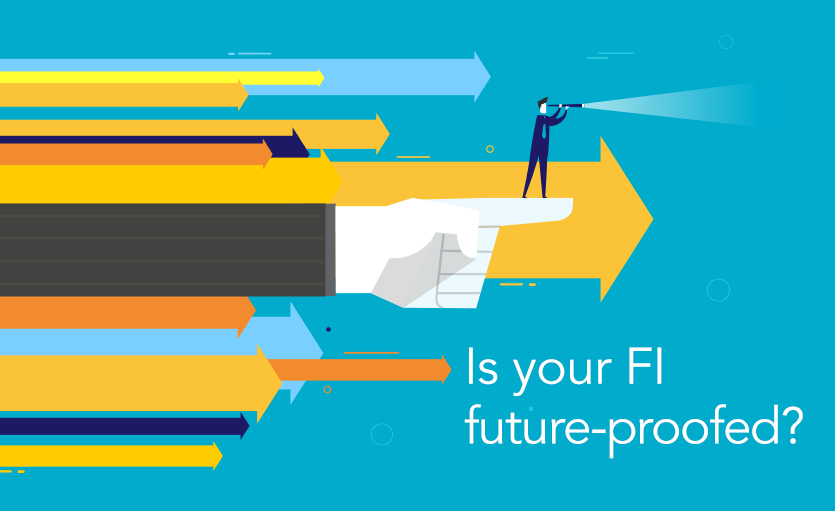 Is Your FI Future-Proofed?