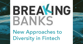 Breaking Banks: New Approaches to Diversity in Fintech