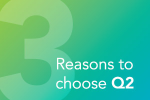 3 Reasons to Choose Q2