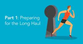 Part 1: Preparing for the Long Haul