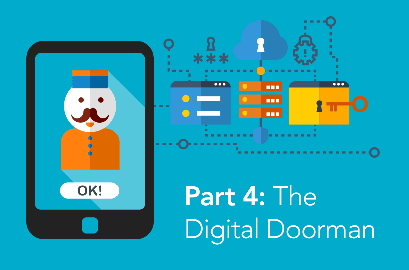 Part 4:  The Digital Doorman