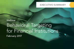 Behavioral Targeting for Financial Institutions