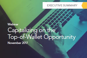 Capitalizing on the Top- of- Wallet Opportunity