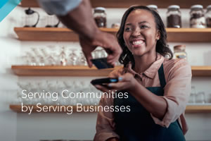 Serving Communities by Serving Businesses
