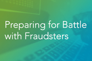 Preparing for Battle with Fraudsters