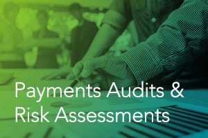 Payments Audits & Risk Assessments: Reality, Requirements, Simplification