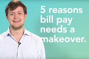 5 reasons why bill pay needs a makeover