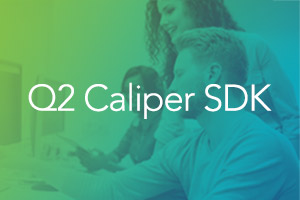 Q2 Releases Caliper SDK, Enabling Customers to Customize and Extend Q2 Platform