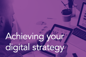 Achieving Your Digital Strategy: Vision and Execution