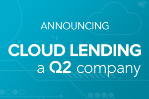Q2 Holdings, Inc. Completes Acquisition of Cloud Lending, Inc.