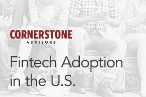 Fintech Adoption in the U.S.: The Opportunity for Banks and Credit Unions