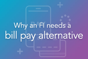 Why an FI needs a bill pay alternative