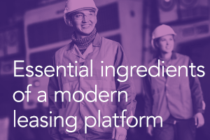Essential ingredients of a modern leasing platform