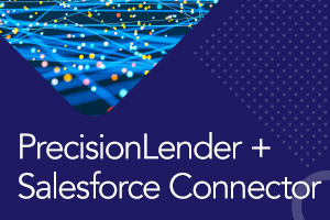 PrecisionLender + Salesforce Connector